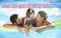 Cách xác định bể bơi an toàn